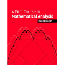 A First Course in Mathematical Analysis by David Alexander Brannan, 9780521684248
