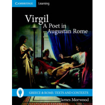 Virgil, A Poet in Augustan Rome by James Morwood, 9780521689441