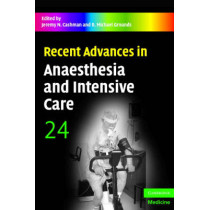 Recent Advances in Anaesthesia and Intensive Care: Volume 24 by Jeremy Cashman, 9780521706490