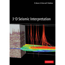 3-D Seismic Interpretation by M. Bacon, 9780521710664