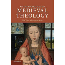 An Introduction to Medieval Theology by Rik Van Nieuwenhove, 9780521722322