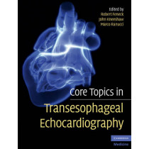 Core Topics in Transesophageal Echocardiography by Robert O. Feneck, 9780521731614