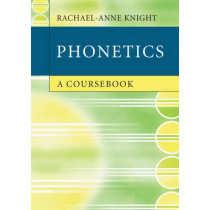 Phonetics: A Coursebook by Rachael-Anne Knight, 9780521732444