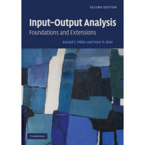 Input-Output Analysis: Foundations and Extensions by Ronald E. Miller, 9780521739023