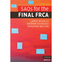 SAQs for the Final FRCA by James Nickells, 9780521739030