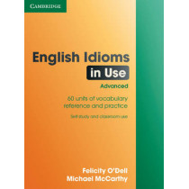 English Idioms in Use Advanced with Answers by Felicity O'Dell, 9780521744294