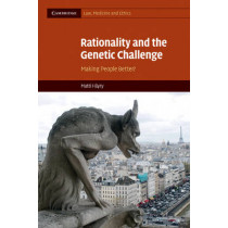 Rationality and the Genetic Challenge: Making People Better? by Matti Hayry, 9780521757133