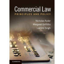 Commercial Law: Principles and Policy by Nicholas Ryder, 9780521758024