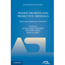 Wadge Degrees and Projective Ordinals: The Cabal Seminar, Volume II by Alexander S. Kechris, 9780521762038