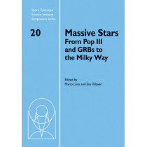 Massive Stars: From Pop III and GRBs to the Milky Way by Mario Livio, 9780521762632