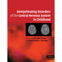 Demyelinating Disorders of the Central Nervous System in Childhood by Dorothee Chabas, 9780521763493