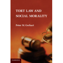 Tort Law and Social Morality by Peter M. Gerhart, 9780521768962