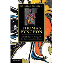 The Cambridge Companion to Thomas Pynchon by Inger H. Dalsgaard, 9780521769747
