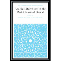 Arabic Literature in the Post-Classical Period by Roger Allen, 9780521771603