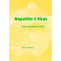 Hepatitis C Virus: From Laboratory to Clinic by Mark A. Feitelson, 9780521799591