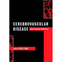 Cerebrovascular Disease: 22nd Princeton Conference by Pak H. Chan, 9780521802543