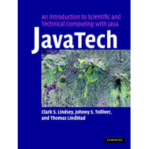 JavaTech, an Introduction to Scientific and Technical Computing with Java by Clark S. Lindsey, 9780521821131