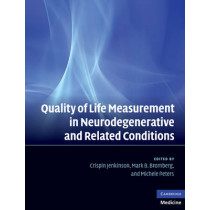 Quality of Life Measurement in Neurodegenerative and Related Conditions by Crispin Jenkinson, 9780521829014