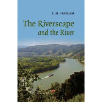 The Riverscape and the River by S. M. Haslam, 9780521839785