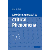 A Modern Approach to Critical Phenomena by Igor Herbut, 9780521854528
