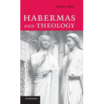 Habermas and Theology by Nicholas Adams, 9780521862660