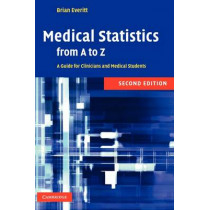 Medical Statistics from A to Z: A Guide for Clinicians and Medical Students by B. S. Everitt, 9780521867634