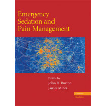 Emergency Sedation and Pain Management by John H. Burton, 9780521870863