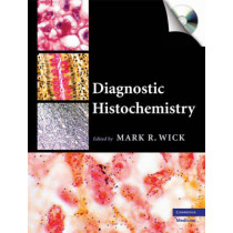Diagnostic Histochemistry by Mark R. Wick, 9780521874106