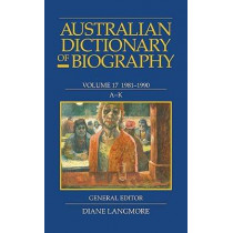 Australian Dictionary of Biography Vol 17 A-K by Diane Langmore, 9780522853827