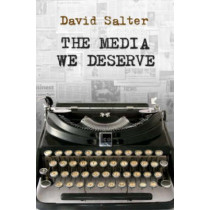 The Media We Deserve by David Salter, 9780522854206