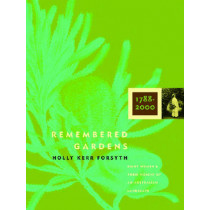 Remembered Gardens by Holly Kerr Forsyth, 9780522854992
