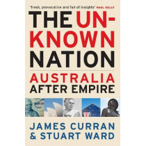 The Unknown Nation by James Curran, 9780522856453