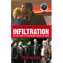 Infiltration: The True Story Of The Man Who Cracked The Mafi by Colin McLaren, 9780522857467