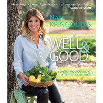 Well & Good: Supercharge your health for fertility & wellness by Nat Kringoudis, 9780522866766