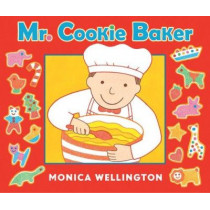 Mr. Cookie Baker (Board Book Edition) by Monica Wellington, 9780525423720