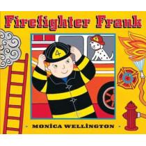 Firefighter Frank Board Book Edition by Monica Wellington, 9780525423737