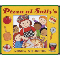 Pizza at Sally's by Monica Wellington, 9780525477150