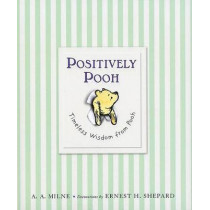 Positively Pooh: Timeless Wisdom from Pooh by A A Milne, 9780525479314