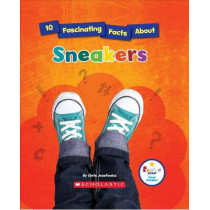 10 Fascinating Facts about Sneakers (Rookie Star: Fact Finder) by Chris Jozefowicz, 9780531229422