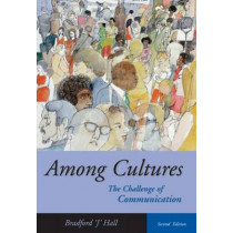 Among Cultures: The Challenge of Communication (with InfoTrac (R)) by Bradford J. Hall, 9780534642488
