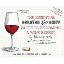 The Essential Scratch and Sniff Guide to Becoming a Wine Expert by Richard Betts, 9780544005037