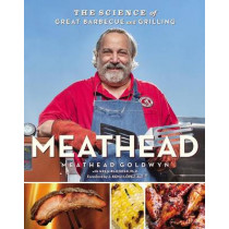 Meathead: The Science of Great Barbecue and Grilling by Meathead Goldwyn, 9780544018464