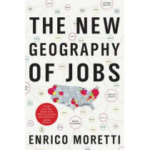 The New Geography of Jobs by Enrico Moretti, 9780544028050