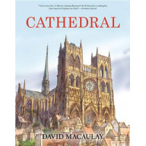 Cathedral: The Story of Its Construction, Revised and in Full Color by David Macaulay, 9780544100008