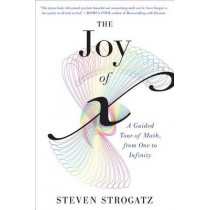 Joy of X : A Guided Tour of Math, from One to Infinity by Steven Strogatz, 9780544105850