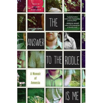 The Answer to the Riddle Is Me: A Memoir of Amnesia by David Stuart MacLean, 9780544227705