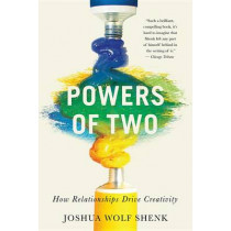 Powers of Two: How Relationships Drive Creativity by MR Joshua Wolf Shenk, 9780544334465