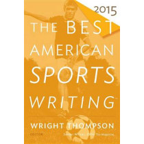 The Best American Sports Writing by Wright Thompson, 9780544340053