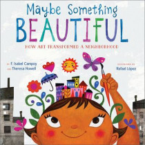 Maybe Something Beautiful by F. Isabel Campoy, 9780544357693