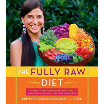 Fully Raw Diet by Kristina Carrillo-Bucaram, 9780544559110